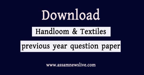Handloom & Textiles Assam Question paper Download